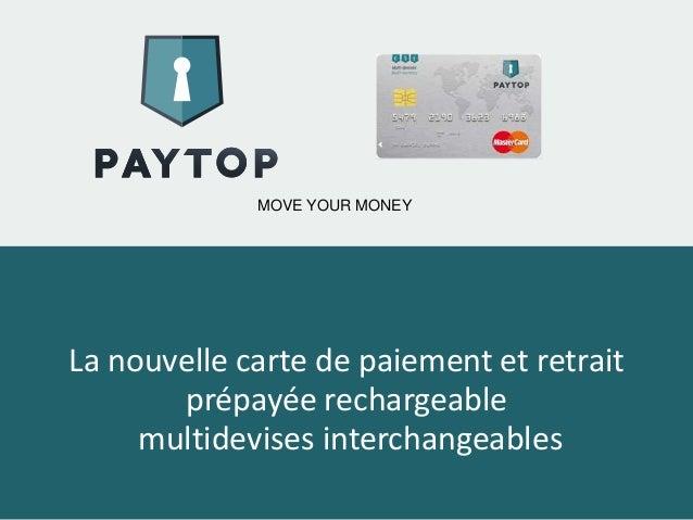 MOVE YOUR MONEY La nouvelle carte de paiement et retrait prépayée rechargeable multidevises interchangeables