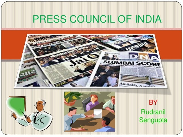 BY Rudranil Sengupta PRESS COUNCIL OF INDIA