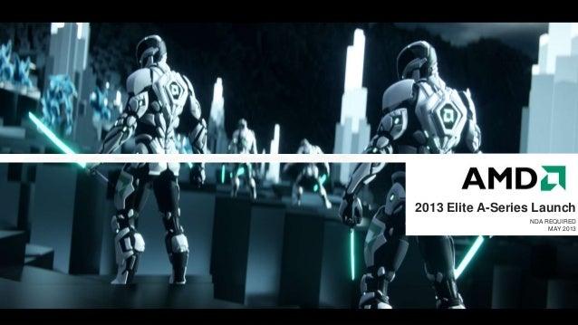 2013 Elite A-Series LaunchNDA REQUIREDMAY 2013