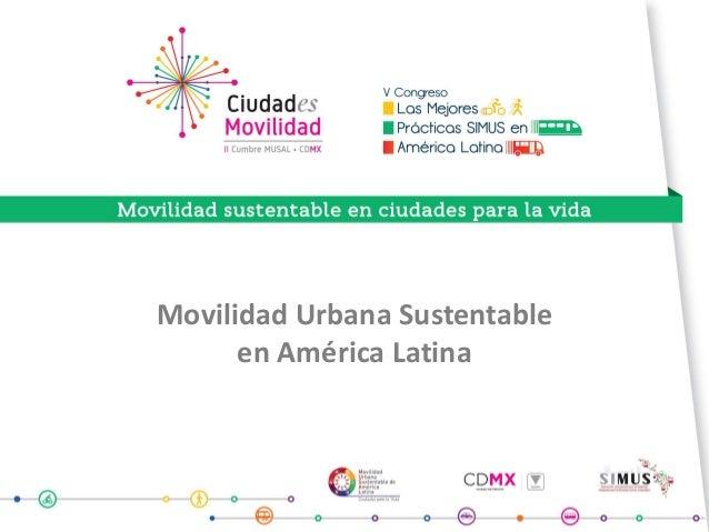 Movilidad Urbana Sustentable en América Latina