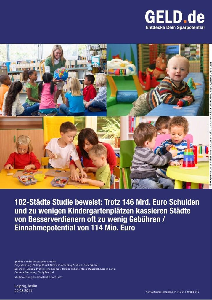 102-Städte Studie beweist: Trotz 146 Mrd. Euro Schuldenund zu wenigen Kindergartenplätzen kassieren Städtevon Besserverdie...