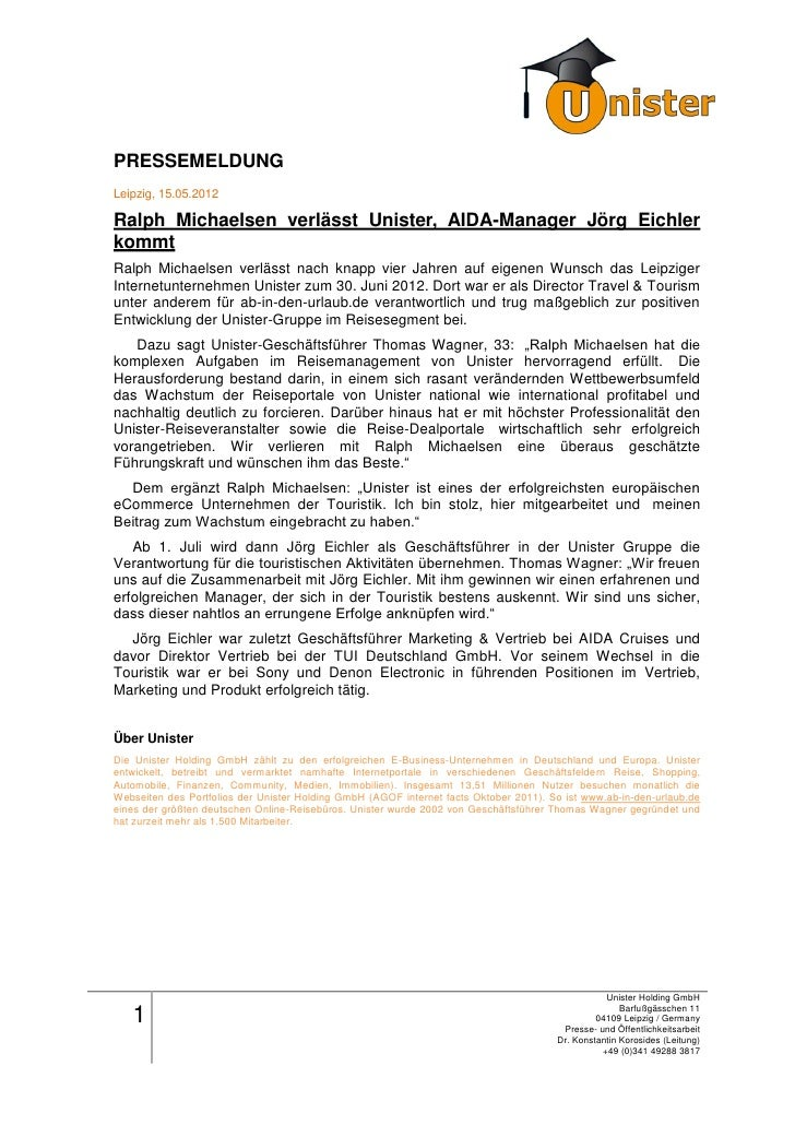 PRESSEMELDUNGLeipzig, 15.05.2012Ralph Michaelsen verlässt Unister, AIDA-Manager Jörg EichlerkommtRalph Michaelsen verlässt...