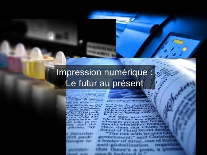 Impression numérique : Le futur au présent