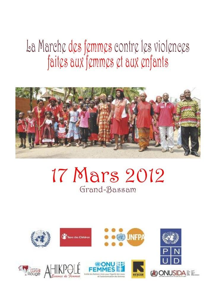 La Marche des femmes contre les violences     faites aux femmes et aux enfants      17 Mars 2012             Grand-Bassam
