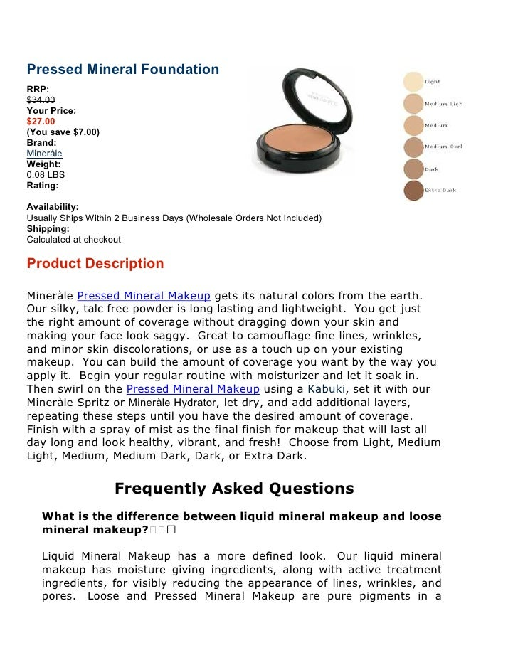 Pressed Mineral Foundation RRP: $34.00 Your Price: $27.00 (You save $7.00) Brand: Mineràle Weight: 0.08 LBS Rating:  Avail...
