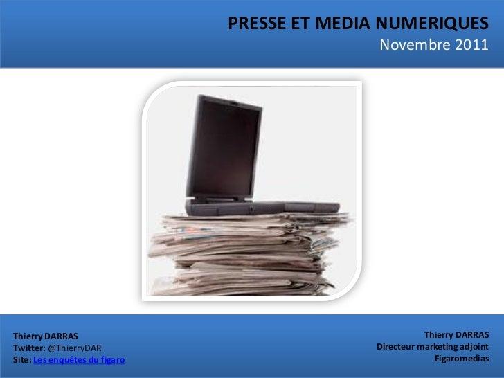 PRESSE ET MEDIA NUMERIQUES                                              Novembre 2011Thierry DARRAS                       ...