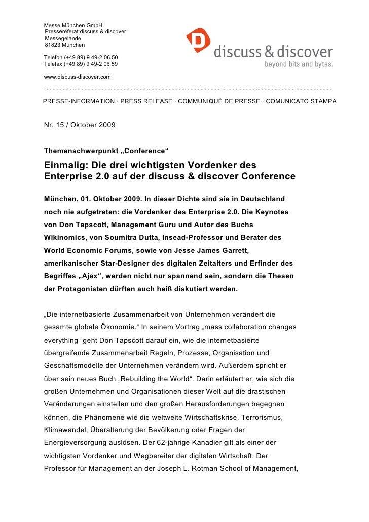 Messe München GmbHPressereferat discuss & discoverMessegelände81823 MünchenTelefon (+49 89) 9 49-2 06 50Telefax (+49 89) 9...