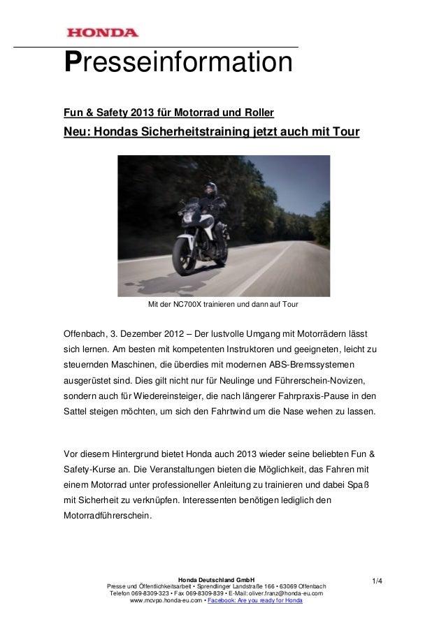 PresseinformationFun & Safety 2013 für Motorrad und RollerNeu: Hondas Sicherheitstraining jetzt auch mit Tour             ...