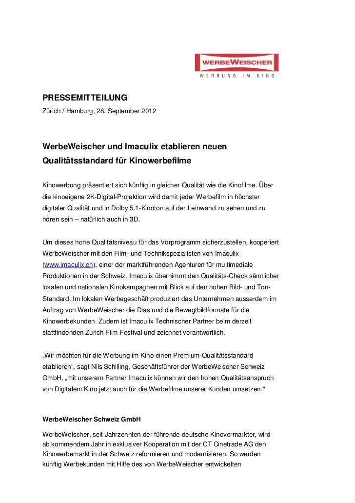 PRESSEMITTEILUNGZürich / Hamburg, 28. September 2012WerbeWeischer und Imaculix etablieren neuenQualitätsstandard für Kinow...