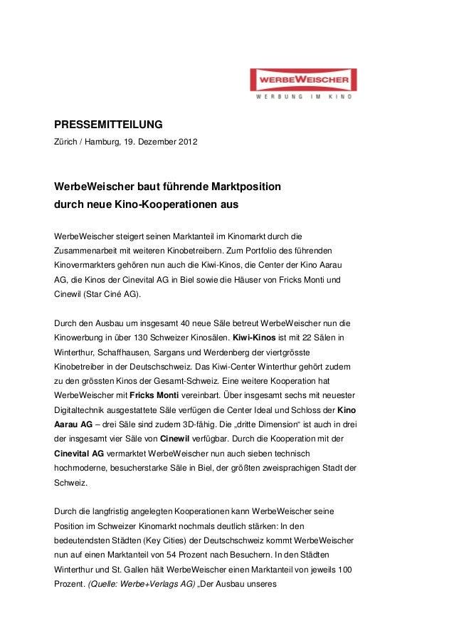 PRESSEMITTEILUNGZürich / Hamburg, 19. Dezember 2012WerbeWeischer baut führende Marktpositiondurch neue Kino-Kooperationen ...