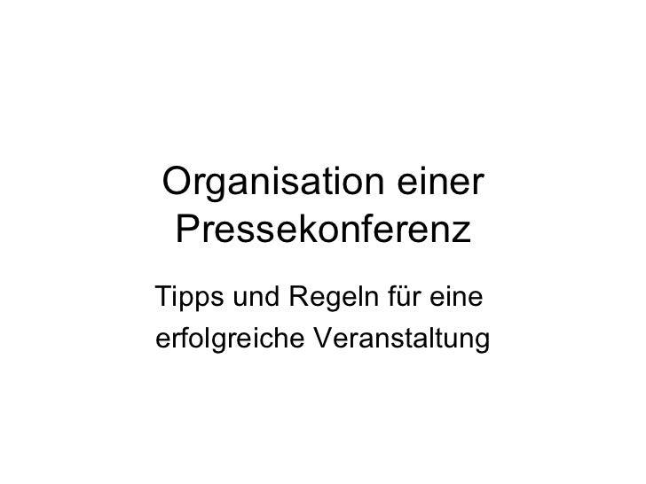 Organisation einerPressekonferenzTipps und Regeln für eineerfolgreiche Veranstaltung