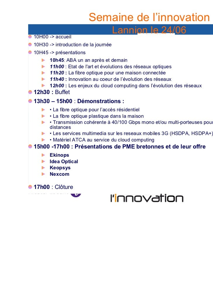 Semaine de l'innovation                                      Lannion le 24/0610H00 -> accueil10H30 -> introduction de la j...