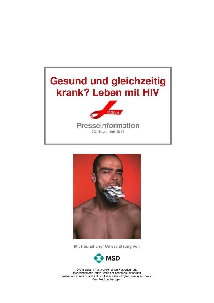 Gesund und gleichzeitig krank? Leben mit HIV             Presseinformation                         23. November 2011      ...