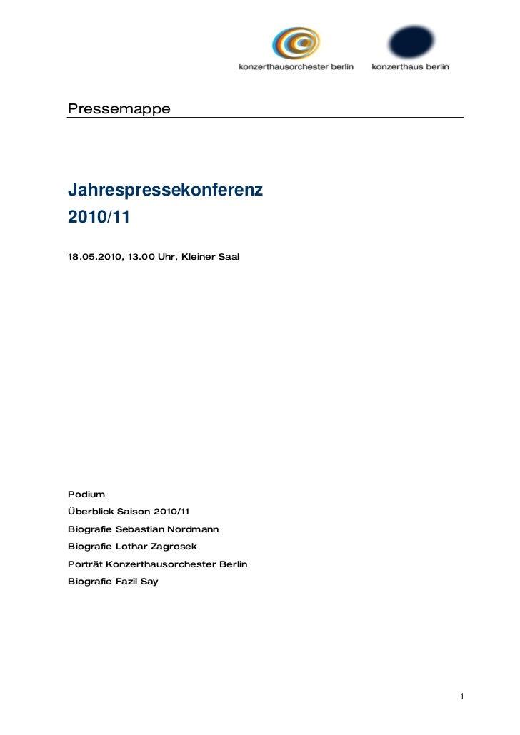 PressemappeJahrespressekonferenz2010/1118.05.2010, 13.00 Uhr, Kleiner SaalPodiumÜberblick Saison 2010/11Biografie Sebastia...