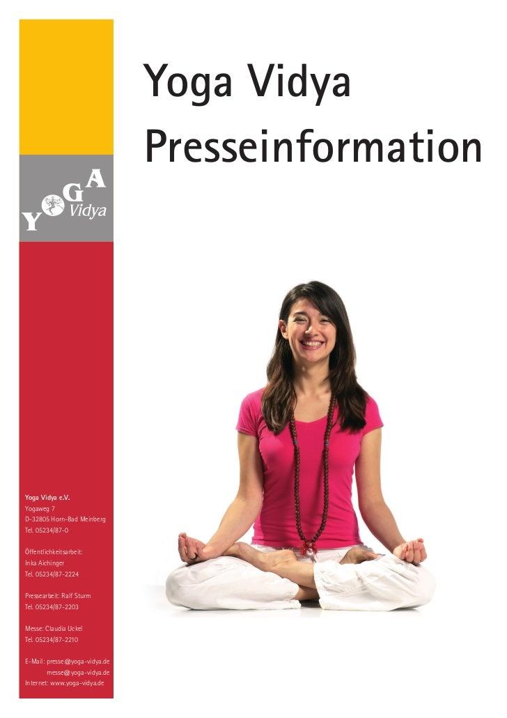 Yoga Vidya                               PresseinformationYoga Vidya e.V.Yogaweg 7D-32805 Horn-Bad MeinbergTel. 05234/87-0...