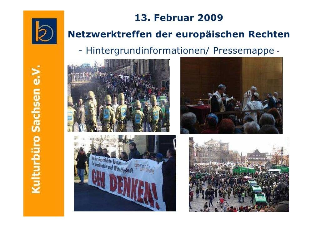 13. Februar 2009 Netzwerktreffen der europäischen Rechten  - Hintergrundinformationen/ Pressemappe -