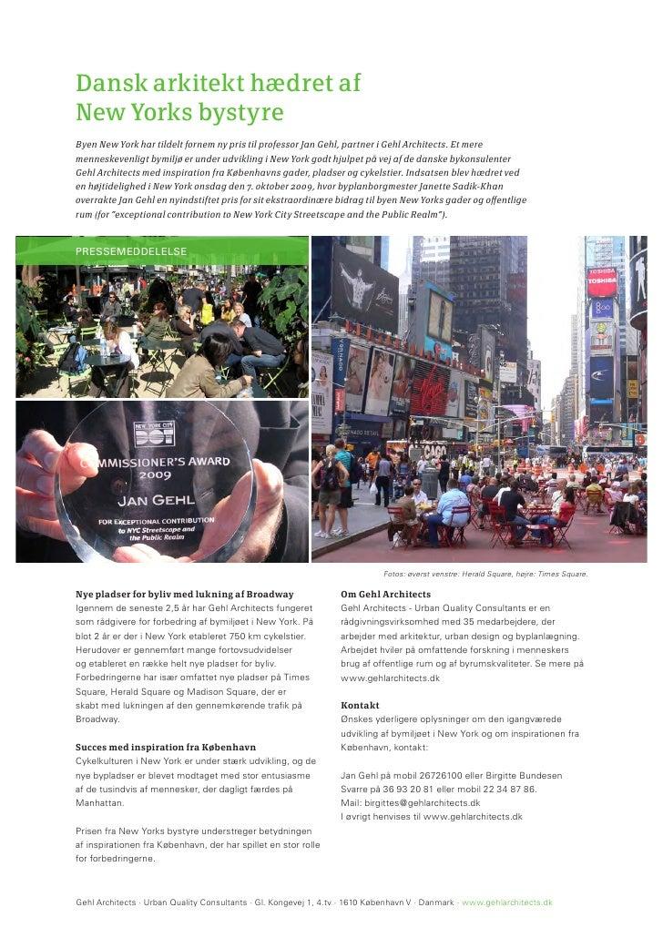 Dansk arkitekt hædret af New Yorks bystyre Byen New York har tildelt fornem ny pris til professor Jan Gehl, partner i Gehl...