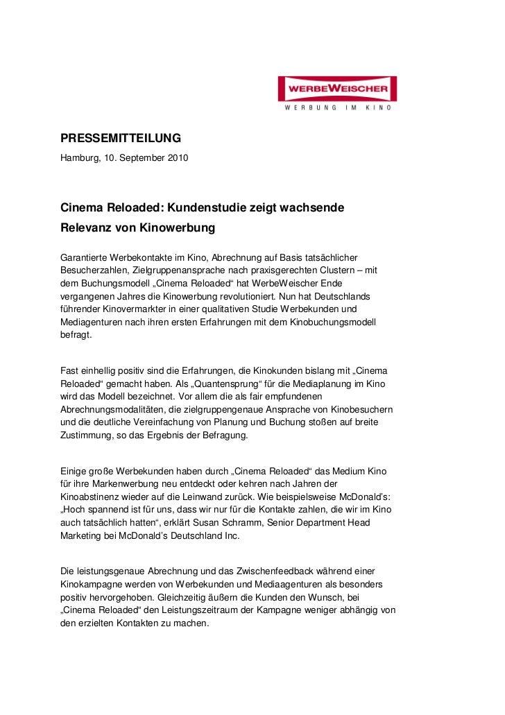 PRESSEMITTEILUNGHamburg, 10. September 2010Cinema Reloaded: Kundenstudie zeigt wachsendeRelevanz von KinowerbungGarantiert...