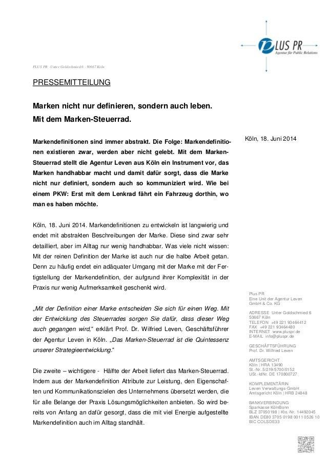 Plus PR Eine Unit der Agentur Leven GmbH & Co. KG ADRESSE Unter Goldschmied 6 50667 Köln TELEFON +49 221 93464412 FAX +49 ...