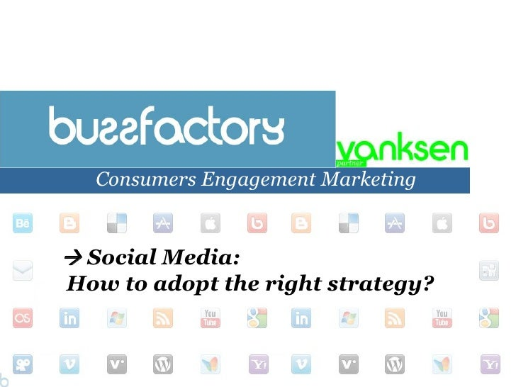 Consumers Engagement Marketing<br /> Social Media:<br /> How to adopt the right strategy?<br />