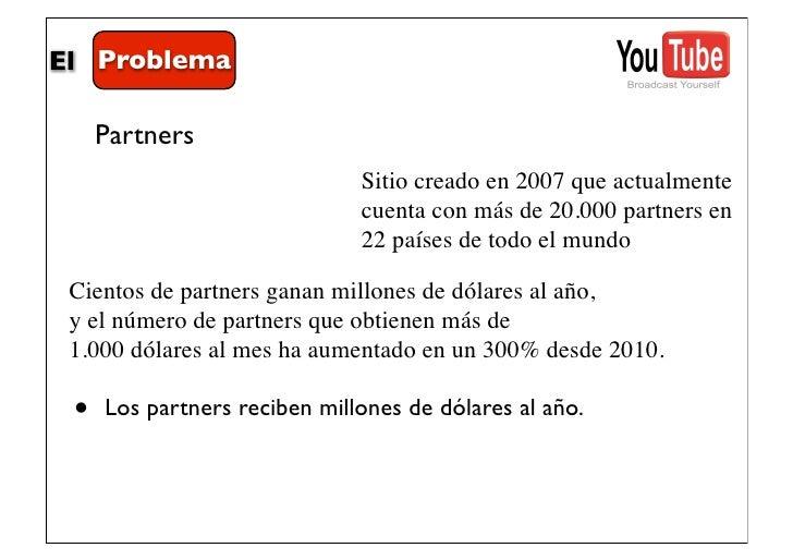 El Problema     Partners                              Sitio creado en 2007 que actualmente                              cu...