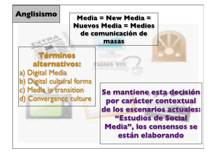 Anglisismo          Media = New Media =                   Nuevos Media = Medios                     de comunicación de    ...