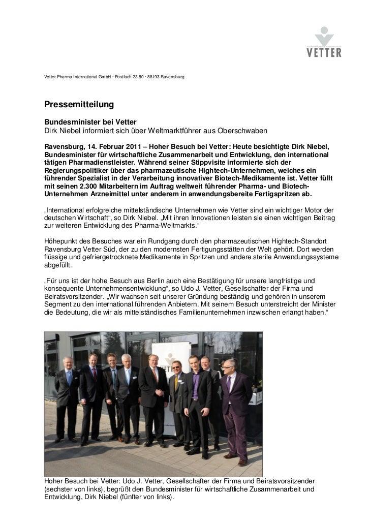 Vetter Pharma International GmbH · Postfach 23 80 · 88193 RavensburgPressemitteilungBundesminister bei VetterDirk Niebel i...