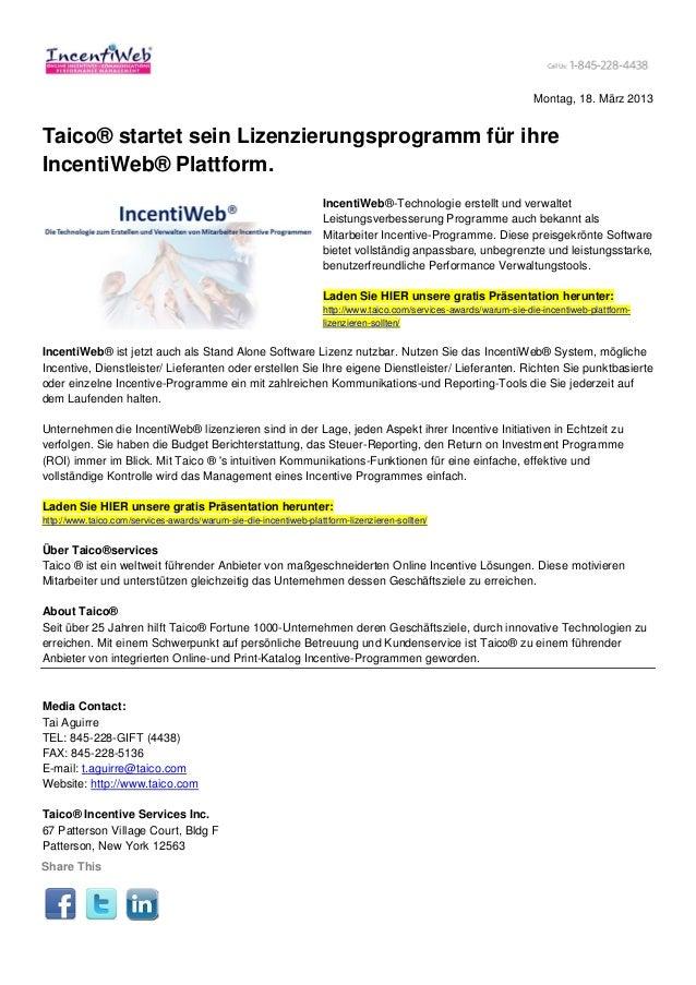 Montag, 18. März 2013Taico® startet sein Lizenzierungsprogramm für ihreIncentiWeb® Plattform.                             ...