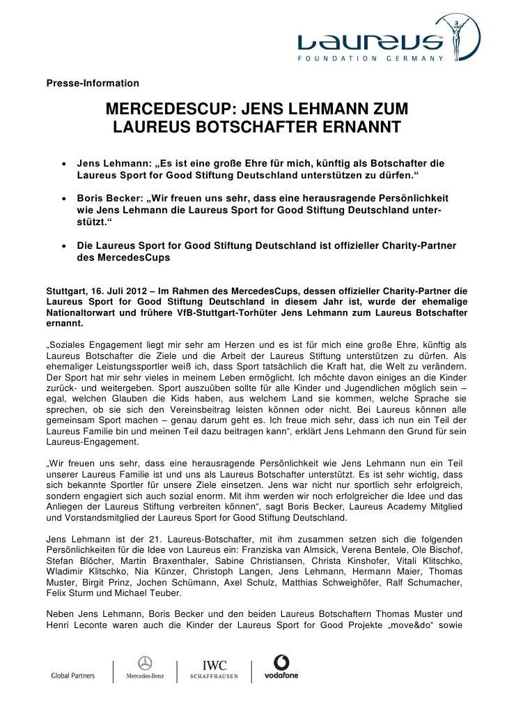 Presse-Information             MERCEDESCUP: JENS LEHMANN ZUM              LAUREUS BOTSCHAFTER ERNANNT      Jens Lehmann: ...