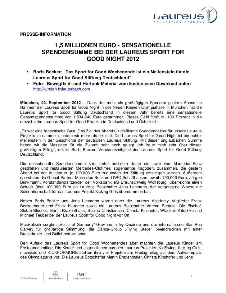 PRESSE-INFORMATION              1,5 MILLIONEN EURO - SENSATIONELLE           SPENDENSUMME BEI DER LAUREUS SPORT FOR       ...