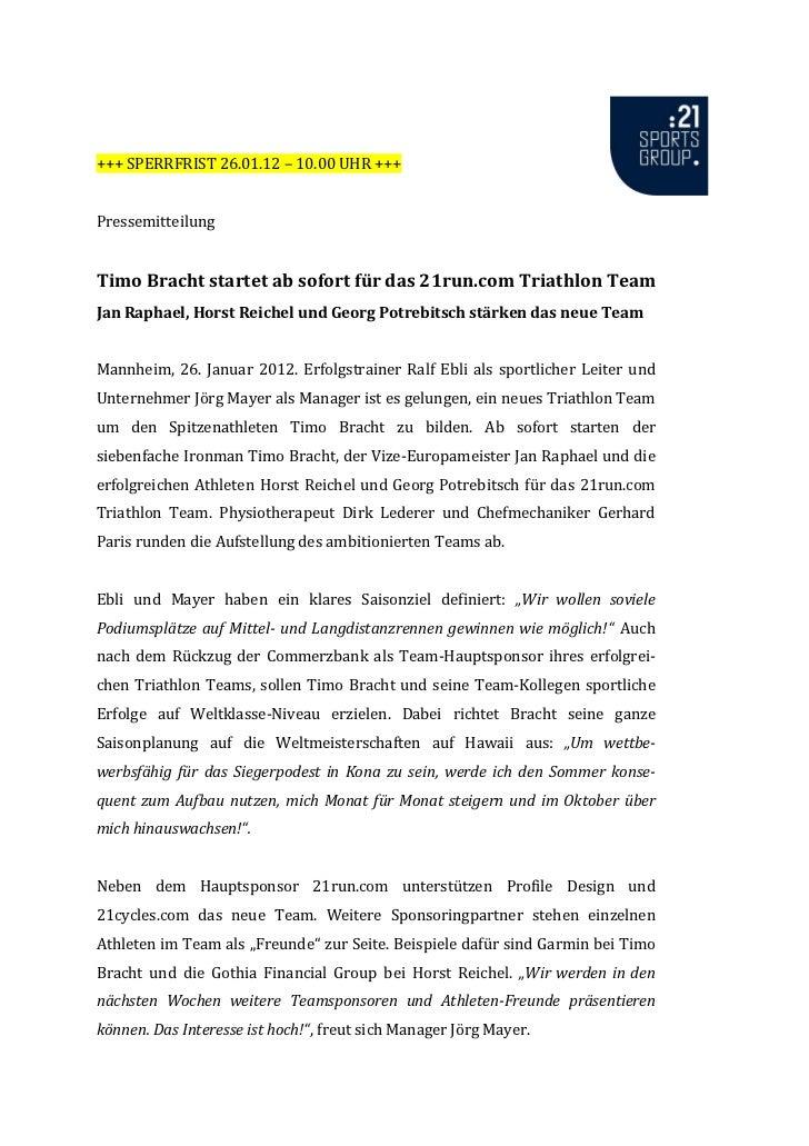 +++ SPERRFRIST 26.01.12 – 10.00 UHR +++PressemitteilungTimo Bracht startet ab sofort für das 21run.com Triathlon TeamJan R...