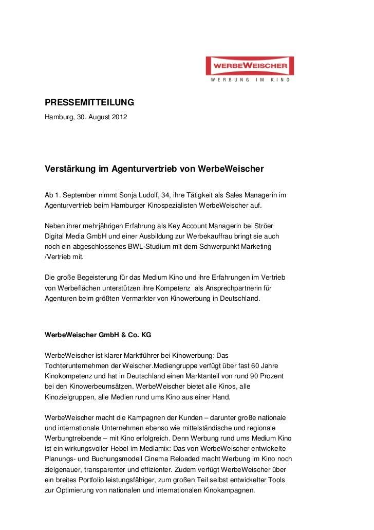 PRESSEMITTEILUNGHamburg, 30. August 2012Verstärkung im Agenturvertrieb von WerbeWeischerAb 1. September nimmt Sonja Ludolf...