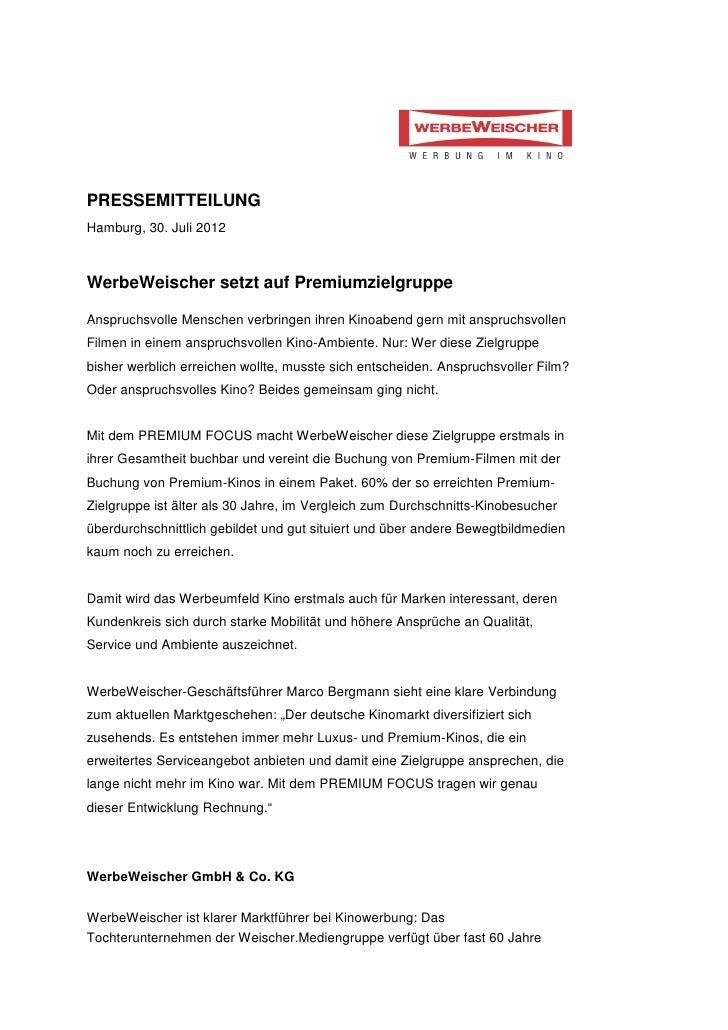 PRESSEMITTEILUNGHamburg, 30. Juli 2012WerbeWeischer setzt auf PremiumzielgruppeAnspruchsvolle Menschen verbringen ihren Ki...
