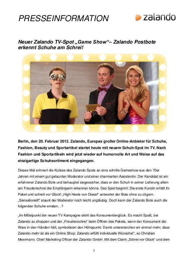 "PRESSEINFORMATIONNeuer Zalando TV-Spot ""Game Show""– Zalando Postboteerkennt Schuhe am Schrei!Berlin, den 20. Februar 2012...."