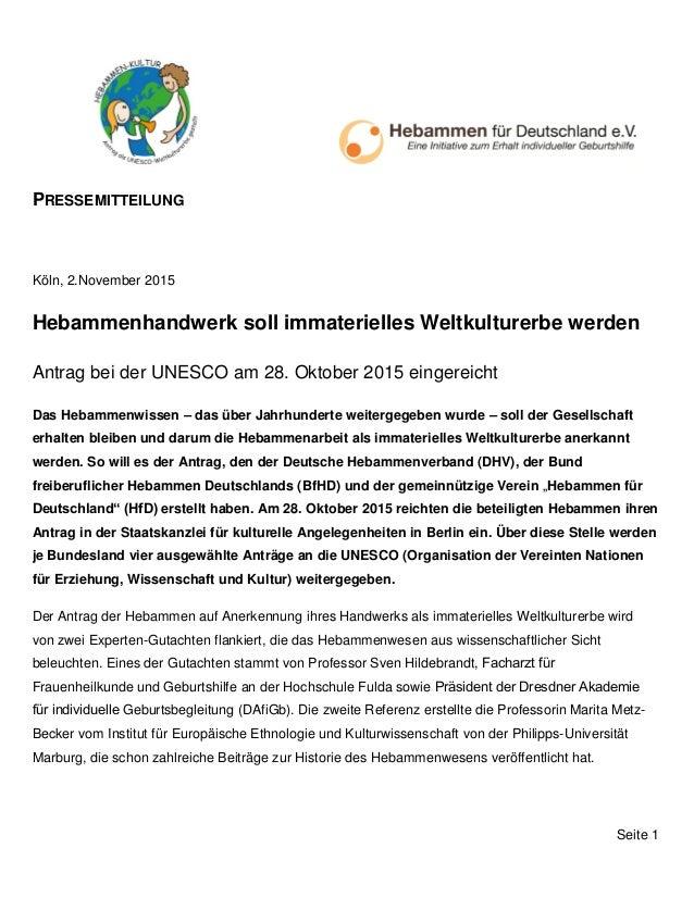 PRESSEMITTEILUNG Seite 1 Köln, 2.November 2015 Hebammenhandwerk soll immaterielles Weltkulturerbe werden Antrag bei der UN...