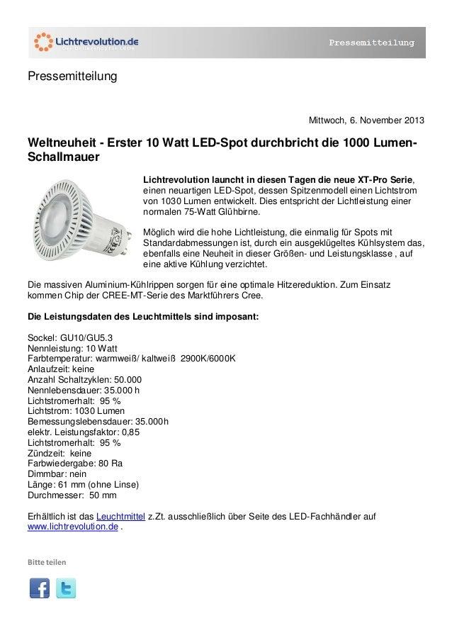 Pressemitteilung  Mittwoch, 6. November 2013  Weltneuheit - Erster 10 Watt LED-Spot durchbricht die 1000 LumenSchallmauer ...