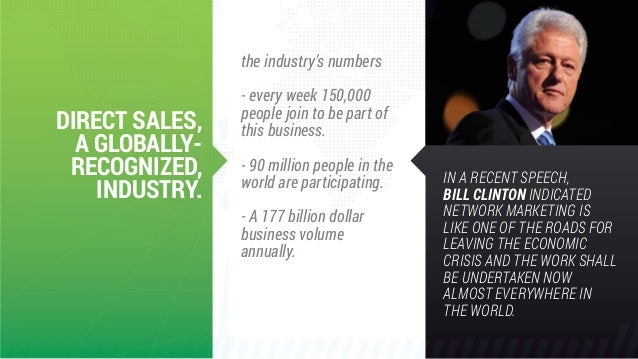 the industry's numbers - every week 150,000 people join to be part of this business. - 90 million people in the world are ...