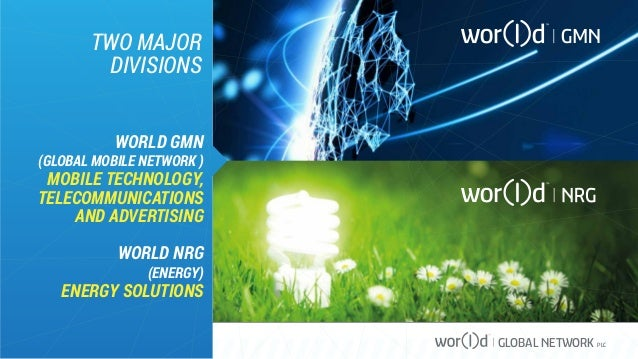 GLOBAL NETWORK PLC TWO MAJOR DIVISIONS WORLD GMN (GLOBAL MOBILE NETWORK ) MOBILE TECHNOLOGY, TELECOMMUNICATIONS AND ADVERT...