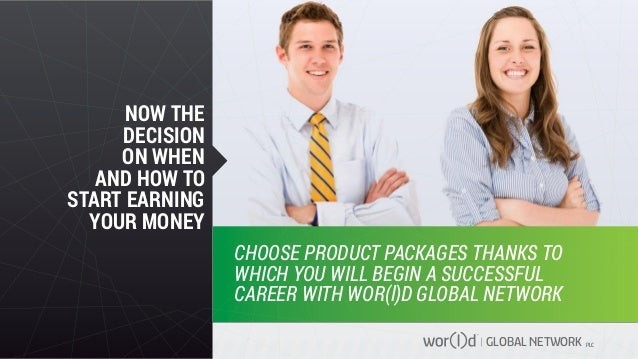 GLOBAL NETWORK PLC NOW THE DECISION ON WHEN AND HOW TO START EARNING YOUR MONEY CHOOSE PRODUCT PACKAGES THANKS TO WHICH YO...