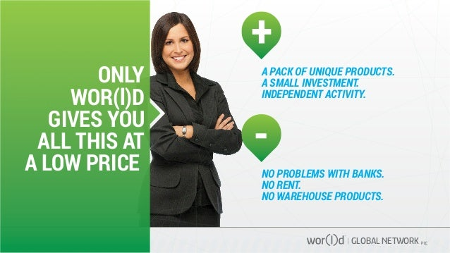 GLOBAL NETWORK PLC ONLY WOR(l)D GIVES YOU ALL THIS AT A LOW PRICE A PACK OF UNIQUE PRODUCTS. A SMALL INVESTMENT. INDEPENDE...