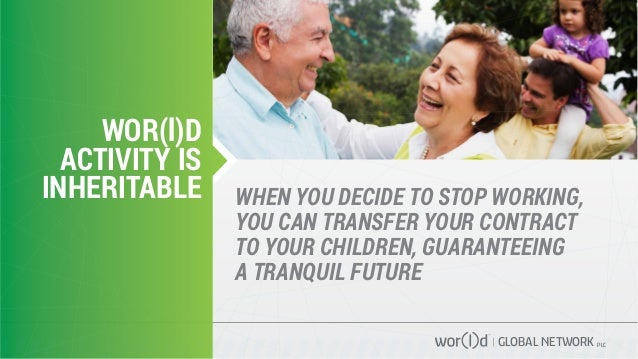 GLOBAL NETWORK PLC WHEN YOU DECIDE TO STOP WORKING, YOU CAN TRANSFER YOUR CONTRACT TO YOUR CHILDREN, GUARANTEEING A TRANQU...