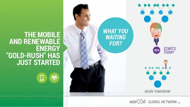 """STARTS TODAY YOU YOU BEGIN TOMORROW THE MOBILE AND RENEWABLE ENERGY """"GOLD-RUSH"""" HAS JUST STARTED GLOBAL NETWORK PLC WHAT Y..."""