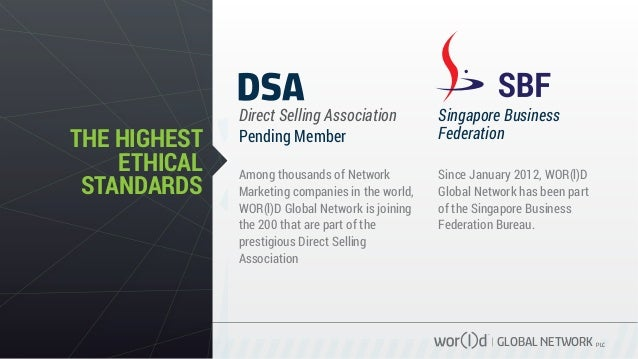 GLOBAL NETWORK PLC THE HIGHEST ETHICAL STANDARDS Direct Selling Association Singapore Business FederationPending Member Am...