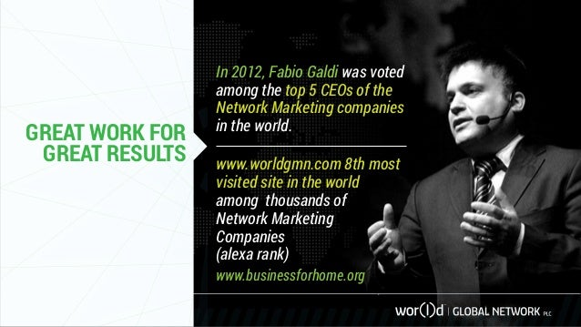 GREAT WORK FOR GREAT RESULTS In 2012, Fabio Galdi was voted among the top 5 CEOs of the Network Marketing companies in the...