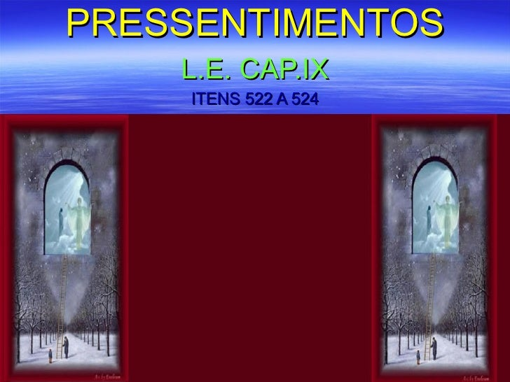PRESSENTIMENTOS L.E. CAP.IX ITENS 522 A 524