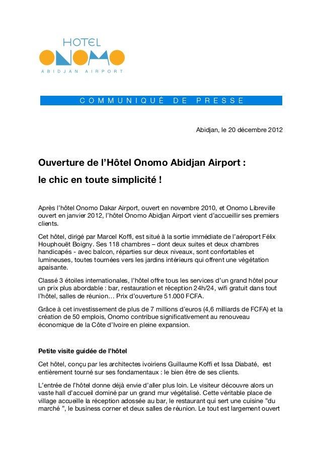 Abidjan, le 20 décembre 2012Ouverture de l'Hôtel Onomo Abidjan Airport :le chic en toute simplicité !Après l'hôtel Onomo D...