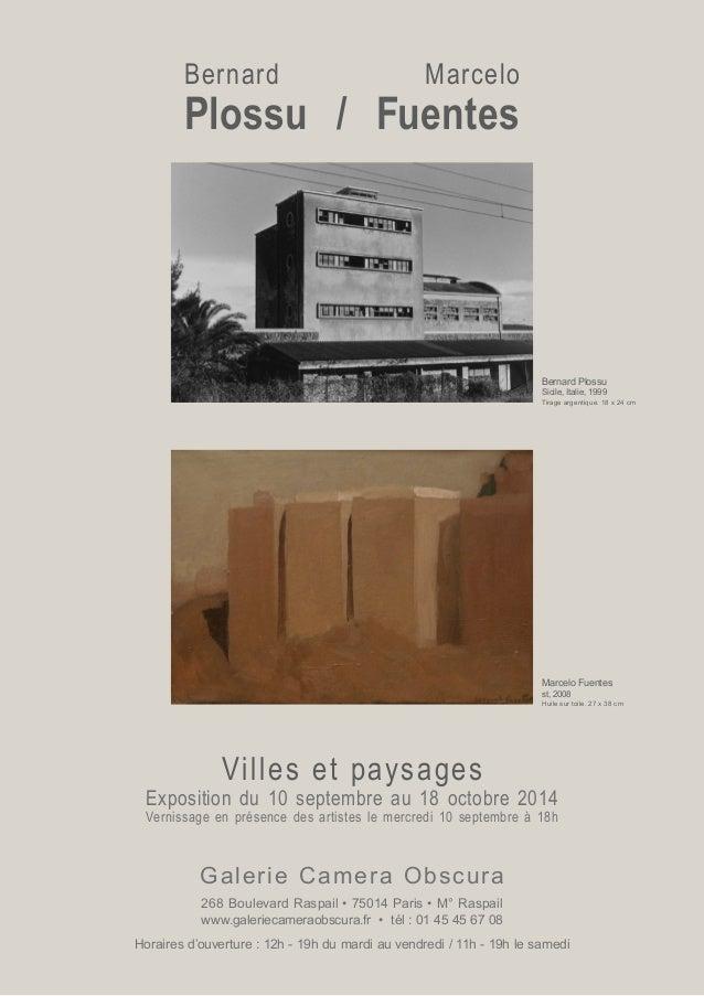 Plossu / Fuentes Villes et paysages Exposition du 10 septembre au 18 octobre 2014 Vernissage en présence des artistes le m...