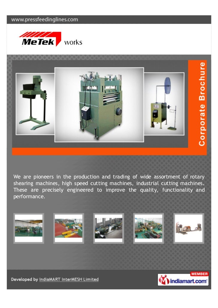 We are pioneers in the production and trading of wide assortment of rotaryshearing machines, high speed cutting machines, ...
