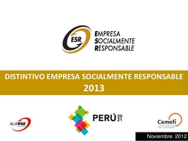 DISTINTIVO EMPRESA SOCIALMENTE RESPONSABLE                  2013                                 Noviembre 2012
