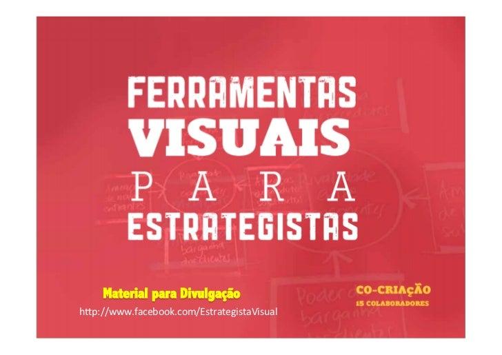 """Material para Divulgaçãoh""""p://www.facebook.com/EstrategistaVisual"""